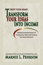 Trust Your Heart: Transform Your Ideas to Income